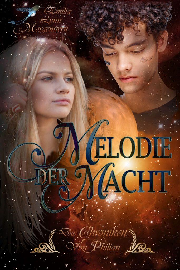 """Cover von """"Melodie der Macht"""" High-Fantasy für Erwachsene. Auf dem Bild ist links eine blonde junge Frau zu sehen, die in unbestimmte Ferne blickt. In ihrem hellblonden Haar glitzern die Sterne des Hintergrunds. Rechts oben blickt ein braunhaariger junger Mann mit Ringellocken auf einen gelblichen Planeten herab hinter dem soeben die Sonne aufgeht. Über die Mitte des Bildes zieht sich der Titel: """"Melodie der Macht"""" in blauen geschwungenen Buchstaben. Am unteren Bildrand ist der Reihenname """"Die Chroniken von Philian"""" vermerkt und mit zwei Schnörkeln eingefasst."""